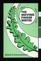 Image of The moving finger writes - Greenwood, William and Greenwood, Elsie