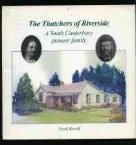 Image of The Thatchers of Riverside : a South Canterbury pioneer family - Borrell, Derek