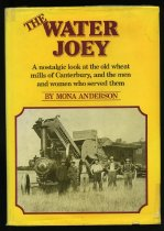 Image of The water joey : a nostalgic look at the old wheat mills of Canterbury, and the men and women who served them            - Anderson, Mona
