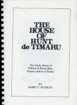 Image of The house of Hunt de Timaru : the family history of William & Emma Hunt, pioneer settlers of Timaru       - Buckley, Barry F