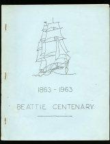 Image of The Beattie centenary, 1863-1963. - Bell, John