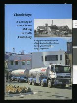 Image of Clandeboye : a century of fine cheese making in South Canterbury : a history of the Clandeboye site of the New Zealand Dairy Group, formerly South Island Dairy Co-operative - Blyth, Vicki, 1957-