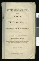 Image of Report and narrative of the trial of Thomas Hall and Margaret Graham Houston : charged with attempting to murder Kate Emily Hall : held at the Supreme Court, Christchurch, New Zealand before Mr Justice Johnston and a special jury -