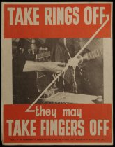 Image of Take rings off, they may take fingers off [Department of Labour and Health safety poster] -
