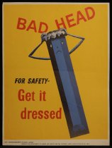 Image of Bad head for safety - get it dressed [Department of Labour and Health safety poster] -