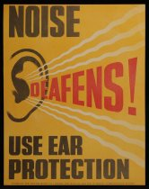 Image of Noise defeans! Use ear protection [Department of Labour and Health safety poster] -