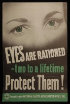 Image of Eyes are rationed ... two to a lifetime. Protect them! [National Safety Association of NZ safety poster] -
