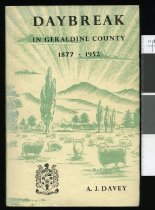 Image of Daybreak in Geraldine County 1877-1952 : record of progress during seventy-five years under local government                                                                                                                     - Davey, Alfred James, 1888-