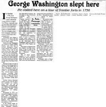 "Image of Newspaper article titled ""George Washington Slept Here; He Visited Here on a Tour of Frontier Forts in 1756"" - 2009.1.288"