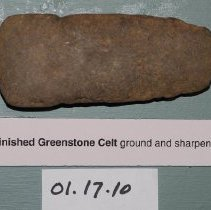 Image of 01.17.10 - Unfinished greenstone celt for working and chopping; tool