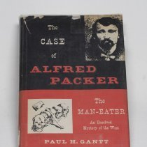 "Image of ""The Case of Alfred Packer"" by Paul H. Gantt, with dust jacket; 1952"
