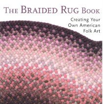 Image of The braided rug book : creating your own American folk art. - Sturges, Norma M.