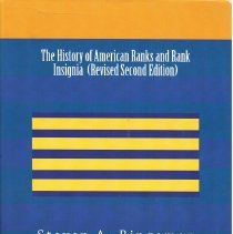 Image of The history of American ranks and rank insignia. - Bingaman, Steven A.