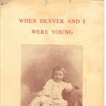 Image of When Denver and I were young. - Fallis, Edwina Hume, 1876-