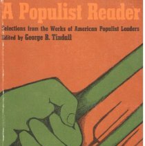 Image of A Populist reader : selections from the works of American Populist leaders. - Tindall, George Brown.