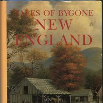 Image of 2009.005.001 - Tales of Bygone New England