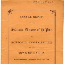 Image of REF524.001 - Annual Report of the Selectmen, Overseers of the Poor, and School Committee of the Town of Marion, For the Financial Year ending March 18th 1864.