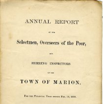 Image of REF525.001 - Annual Report of the Selectmen, Overseers of the Poor, and the Herring Inspectors  of the Town of Marion, For the Financial Year ending February 18th 1868.