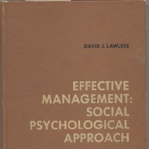 "Image of HF5548.8 .L298 1972 - Book: ""Effective Management- Social Psychological Approach"" by David J Lawless, published by Prentice-Hall, Inc., Englewood Cliffs, New Jersey. Glossary of words on pages 72-75."