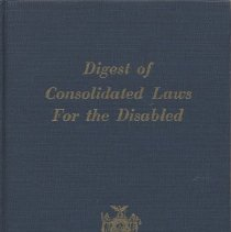 """Image of KFN5111.H36 D53 1980 - Book: """"Digest of Consolidated Laws for the Disabled"""" """"Published by the Executive Department of the State of New York Office of Advocate for the Disabled"""" Hugh L. Carey, Governor, John M. Gerity, J .S. D State Advocate, Stanley Bierman, Counsel to the Advocate.  Discarded from Newfane Library"""