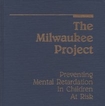 """Image of RC570 .G37 1988 - Book: """"The Milwaukee Project preventing mental retardation in children at risk"""" by Howard L. Garber, published by the American Association on Mental Retardation: Washington, copyright 1988."""