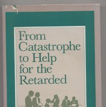 """Image of HV3006.A4 R67 1989 1 - Book: """"From Catastrophe to Help for the Retarded"""" by Bernard Rosenberg.   The author describes the raising of a mentally retarded daughter."""