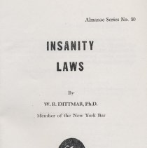 """Image of KF480 .D58 1952 - Booklet: """"Insanity Laws"""" by William Dittmar. Sections on the Hospitalization of the Mentally Ill, the Adjudication of Incompetence, and Disabilities and privileges of the Mentally Incompetent."""