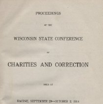 Image of HV88 .W6 1915 - Report, bound: Proceedings of the Wisconsin Conference of Charities and Corrections held at Racine, September 29-October 2, 1914.  Cantwell Printing Company. Bound in BLACK.
