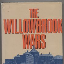 """Image of KF228.N48 R67 1984 1 - Book: """"The Willowbrook Wars : A Decade of Struggle for Social Justice """"by David and Sheila M. Rothman.  Willowbrook DC History.  Discusses the Geraldo Rivera report on Willowbrook and the court cases that followed from 1972 through 1982."""