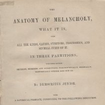 "Image of PR2223.A1 1849 - Book: ""The Anatomy of Melancholy"" by Democritus Junior.  Published by William Tegg & Co.  Pre-psychological text on mental illness."