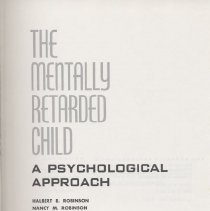 "Image of RC570 .R6 2 - Book: ""The Mentally Retarded Child:  A Psychological Approach"" by Halbert Robinson and Nancy Robinson, published by McGraw-Hill Book Company: New York, copyright 1965."