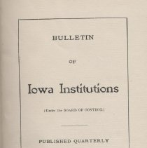 """Image of HV86 .I85 1910 - Report, bound: """"Bulletin of Iowa Institutions (Under the Board of Control) Published Quarterly"""" Vol. XII.  1910.  Bound in Lt. BLUE  Includes chapters on insanity, religion, and the care of children in institutions in Iowa."""