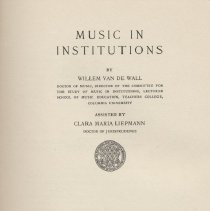"""Image of ML3920.V18 M9 - Book: """"Music in Institutions"""" by Willem Van De Wall.  A study of the role of music in institutions for various institutions including Correctional institution, the Colored Orphan Asylum, Fairview, Elwyn Training School, and Mental hospitals."""