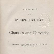 """Image of HV88 .A3 1903 - Report, bound: """"Proceedings of the National Conference of Charities and Correction at the Thirtieth Annual Session Held in the City of Atlanta, May 6-12, 1903."""" Edited by Isabel C. Barrows.  Press of Fred. J. Heer.  Bound in BROWN."""