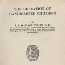 """Image of LC4601 .W15 1924 2 - Book: """"The Education of Handicapped Children"""" by J. E. Wallace Wallin, Ph.D., published by Houghton Mifflin: New York, with dust cover."""