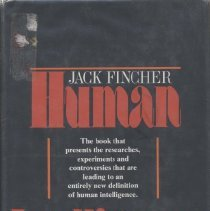 "Image of BF431 .F435 1976 - Book: ""Human Intelligence"" by Jack Fincher, published by G. P. Putnam's Sons: New York.  Includes chapter on the mentally retarded in America.
