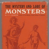 "Image of GR825 .T5 1968 - Book: ""The Mystery and Lore of Monsters"" by C. J. S. Thompson/ Curator of the Museum, Royal College of Surgeons. Published by University Books: New York, copyright 1968.   Includes dwarfs, giants, and prodigies. Introduction by Leslie Shepard."