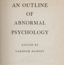 """Image of BF173 .M83 1929 - Book: """"An Outline of Abnormal Psychology"""" by Gardener Murphy.  Includes writings by Tredgold and Goddard."""