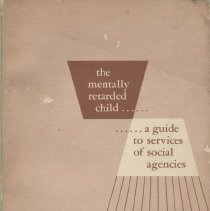 """Image of HV894 .B4 - Book: """"The Mentally Retarded Child:  A Guide to Services of Social Agencies"""" by Michael J. Begab, published by the U. S. Government Printing Office: Washington, D. C.  U.S. Department of H.E.W."""