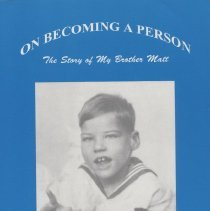 """Image of HV3006.G16 - Book: """"On Becoming a Person:  The Story of My Brother Matt"""" by Father John A. Gallagher, published by the Catholic Evangelism Press, Inc.: Florida."""