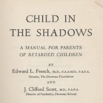 """Image of HQ773.7 .F7 1960 1 - Book: """"Child in the Shadows: A Manual for Parents of Retarded Children"""" by Edward L.  French and J. Clifford Scott, published by J. B. Lippincott Company: Philadelphia."""