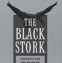"""Image of RJ255 .P394 1996 - Book: """"The Black Stork: Eugenics and the Death of 'Defective' Babies in American Medicine and Motion Pictures Since 1915"""" by Martin S. Pernick, published by Oxford University Press: New York.  The story of Dr. Haiselden."""