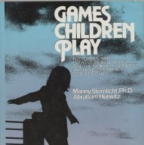 "Image of GV183.7 .S73 1981 - Book: ""Games Children Play: Instructive and Creative Play Activities for the Mentally Retarded and Developmentally Disabled Child"" by Manny Strenlicht PhD and Abraham Hurwitz, published by Van Nostrand Reinhold Company: New York."