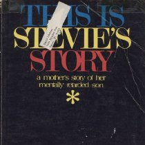 "Image of RC570 .M8 1967 2 - Book: ""This is Stevie's Story"" by Dorothy Garst Murray, published by Abingdon Press: Nashville.  First published in 1956.  Introduction by Pearl S. Buck."