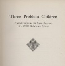 "Image of LC4019 .J6 1924 - Report/Book: ""Three Problem Children: Narratives from the Case Records of a Child Guidance Clinic""  Joint Commission On Methods of Preventing Delinquency."