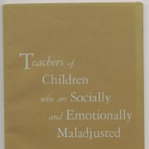 """Image of LC4691 .M3  1957 - Report: """"Teachers of Children who are Socially and Emotionally Maladjusted"""".  A Report based on the findings from the study """"Qualification and Preparation of Teachers of Exceptional Children"""".  U.S. Department H.E.W."""