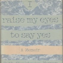 """Image of RC388 .S45 1989 1 - Book: """"I Raise My Eyes To Say Yes: A Memoir"""" by Ruth Sienkiewicz-Mercer and Steven B. Kaplan.  A memoir of a woman who has Cerebral Palsy and has spent time at Belchertown State School in Massachusetts."""