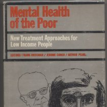 """Image of RA790.7.U5 R5 - Book: """"Mental Health of the Poor"""" edited by Frank Riessman, Jerome Cohen, and Arthur Pearl.  Is a look at cognitive, social, class, and community services for the poor. Published by The Free Press in New York."""