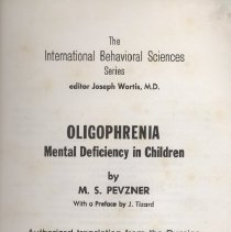 """Image of RJ499 .P453 - Book: """"Oligophrenia:  Mental Deficiency in Children"""" by M. S. Pevzner.  Translated from Russian; first published in 1959. Published by the Consultants Bureau in New York"""