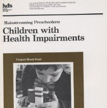 """Image of LC4031 .M285 1978 vol.2 - Book: """"Mainstreaming Preschoolers:  Children with Health Impairments."""" Project Head Start. One of a series of eight books.  U.S. Dept. of Health and Human Services.  By Alfred Healy, Paul McAreavey, Caren Saaz Von Hippel, and Sherry Harris Jones.  A guide for teachers, parents, and others who work with Health Impaired Preschoolers."""